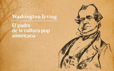 Washington Irving: El padre de la cultura pop americana