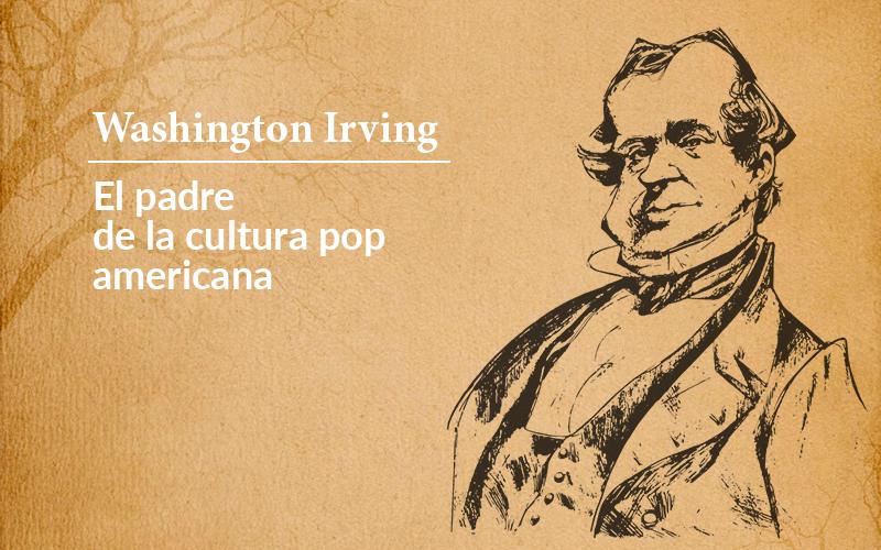 Washington Irving: El padre de la cultura pop americana